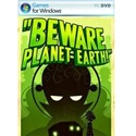 Beware Planet Earth Full Version